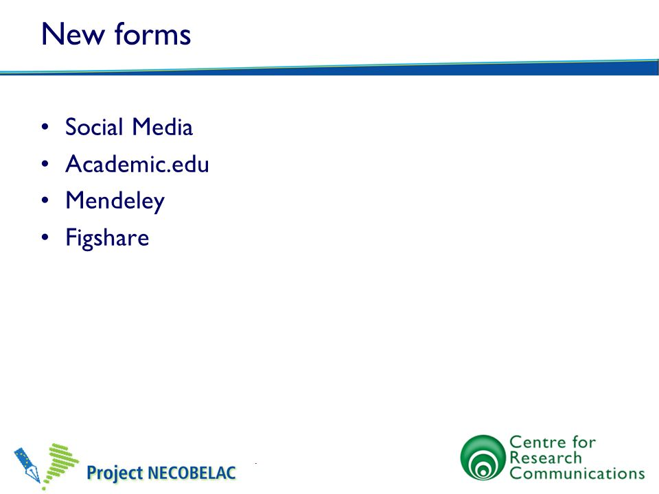 New forms Social Media Academic.edu Mendeley Figshare
