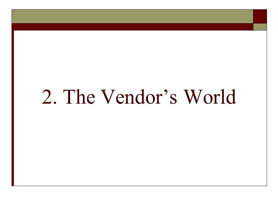 2. The Vendors World
