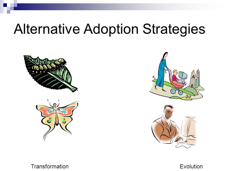 Alternative Adoption Strategies Transformation Evolution