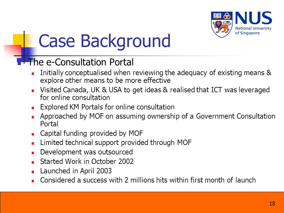 18 Case Background The e-Consultation Portal Initially conceptualised when reviewing the adequacy of existing means & explore other means to be more e