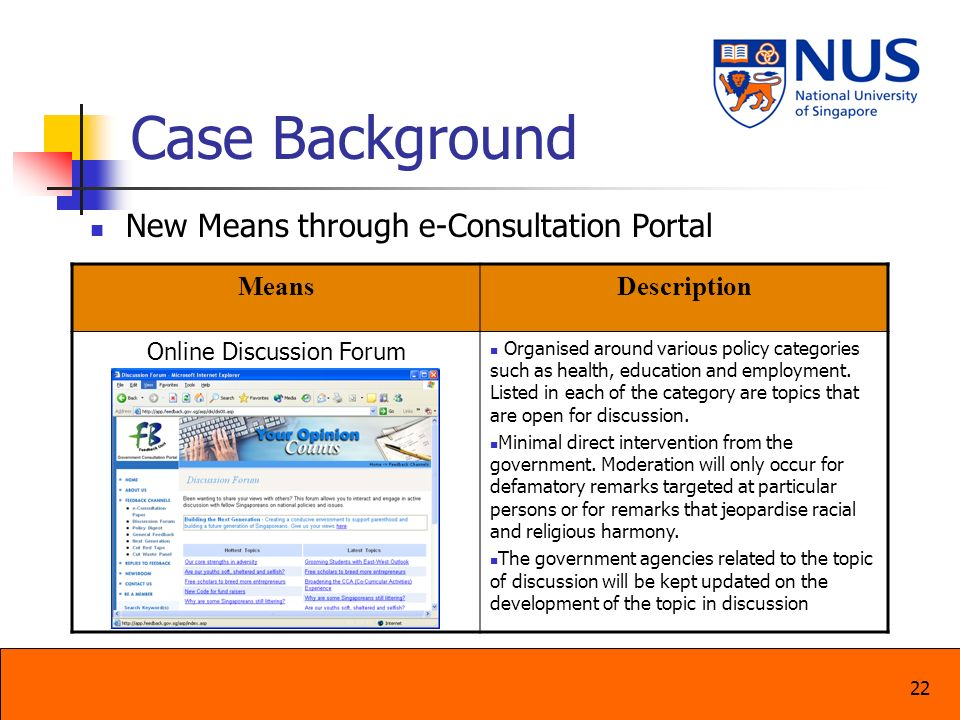 22 Case Background New Means through e-Consultation Portal MeansDescription Online Discussion Forum Organised around various policy categories such as
