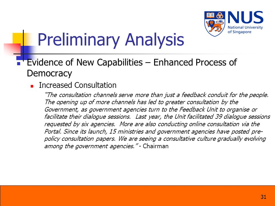 31 Preliminary Analysis Evidence of New Capabilities – Enhanced Process of Democracy Increased Consultation The consultation channels serve more than