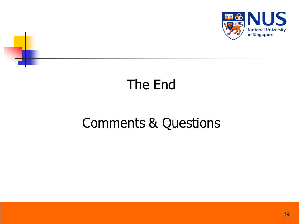 39 The End Comments & Questions