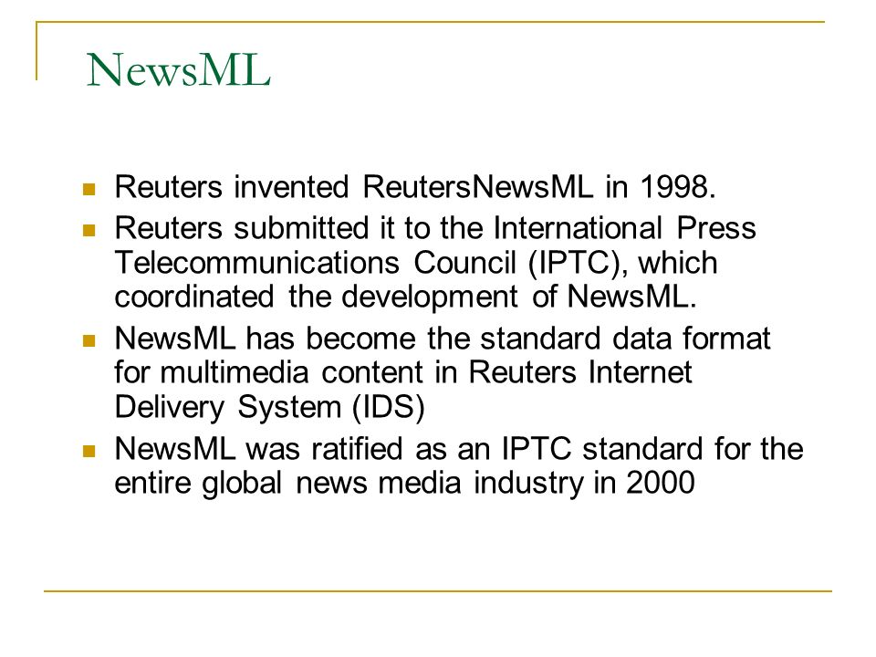 NewsML Reuters invented ReutersNewsML in 1998.