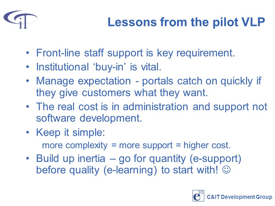 Lessons from the pilot VLP Front-line staff support is key requirement.