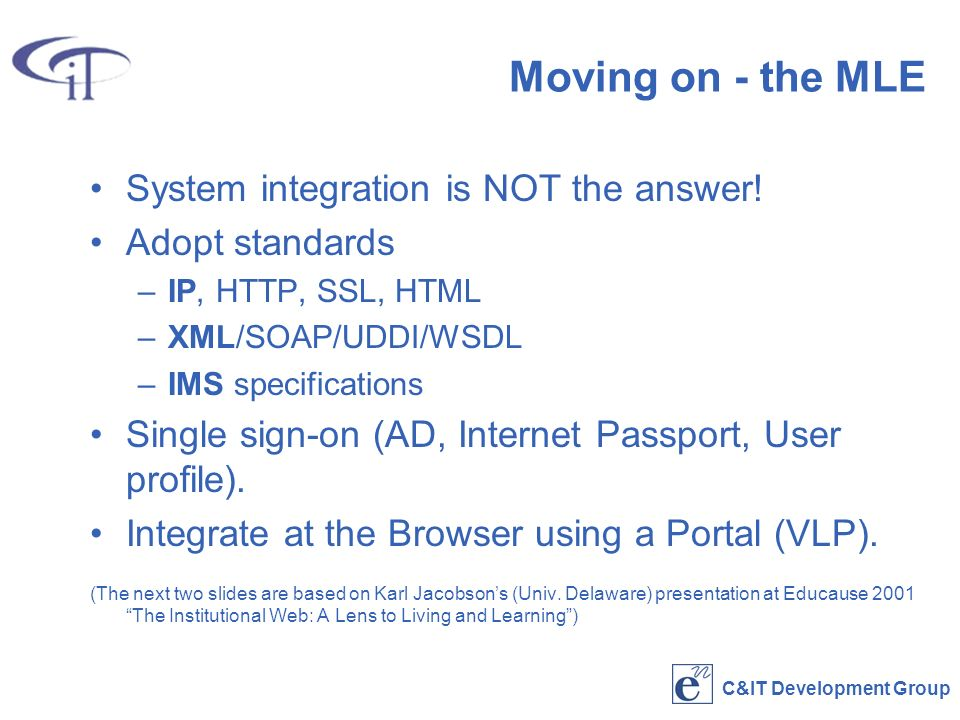 C&IT Development Group Moving on - the MLE System integration is NOT the answer.