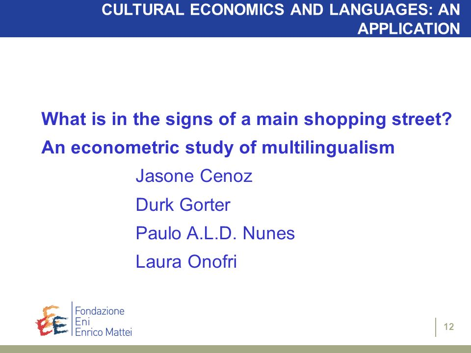 12 CULTURAL ECONOMICS AND LANGUAGES: AN APPLICATION What is in the signs of a main shopping street.