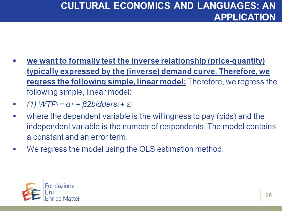 26 CULTURAL ECONOMICS AND LANGUAGES: AN APPLICATION we want to formally test the inverse relationship (price-quantity) typically expressed by the (inverse) demand curve.