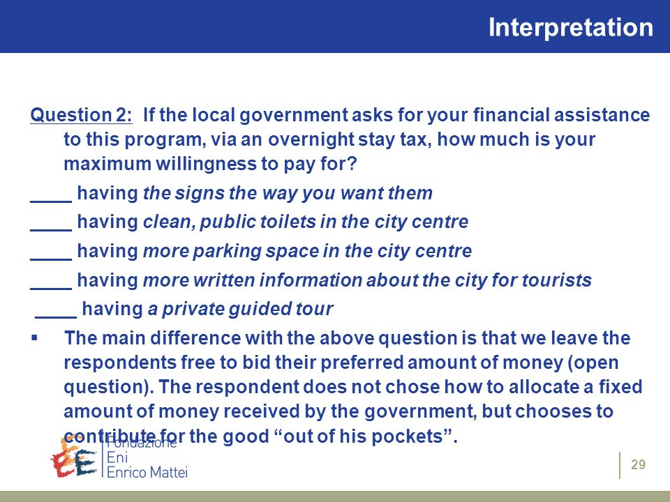29 Interpretation Question 2: If the local government asks for your financial assistance to this program, via an overnight stay tax, how much is your