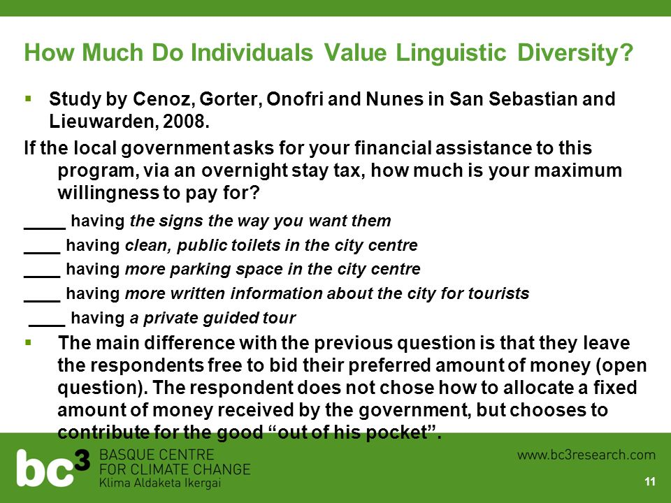 How Much Do Individuals Value Linguistic Diversity? Study by Cenoz, Gorter, Onofri and Nunes in San Sebastian and Lieuwarden, 2008. If the local gover