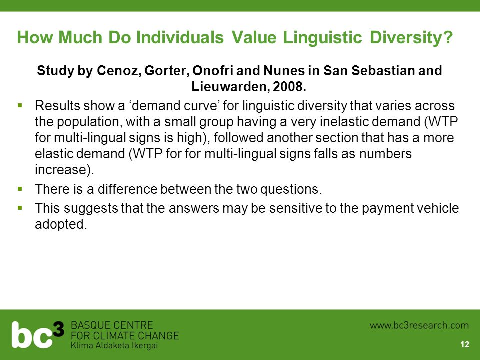 How Much Do Individuals Value Linguistic Diversity? Study by Cenoz, Gorter, Onofri and Nunes in San Sebastian and Lieuwarden, 2008. Results show a dem