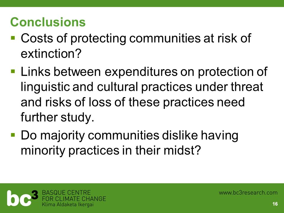 Conclusions Costs of protecting communities at risk of extinction? Links between expenditures on protection of linguistic and cultural practices under