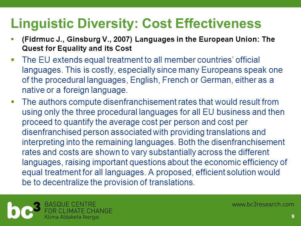 Linguistic Diversity: Cost Effectiveness (Fidrmuc J., Ginsburg V., 2007) Languages in the European Union: The Quest for Equality and its Cost The EU e
