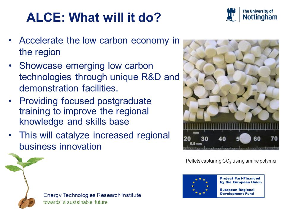 Energy Technologies Research Institute towards a sustainable future ALCE: What will it do.