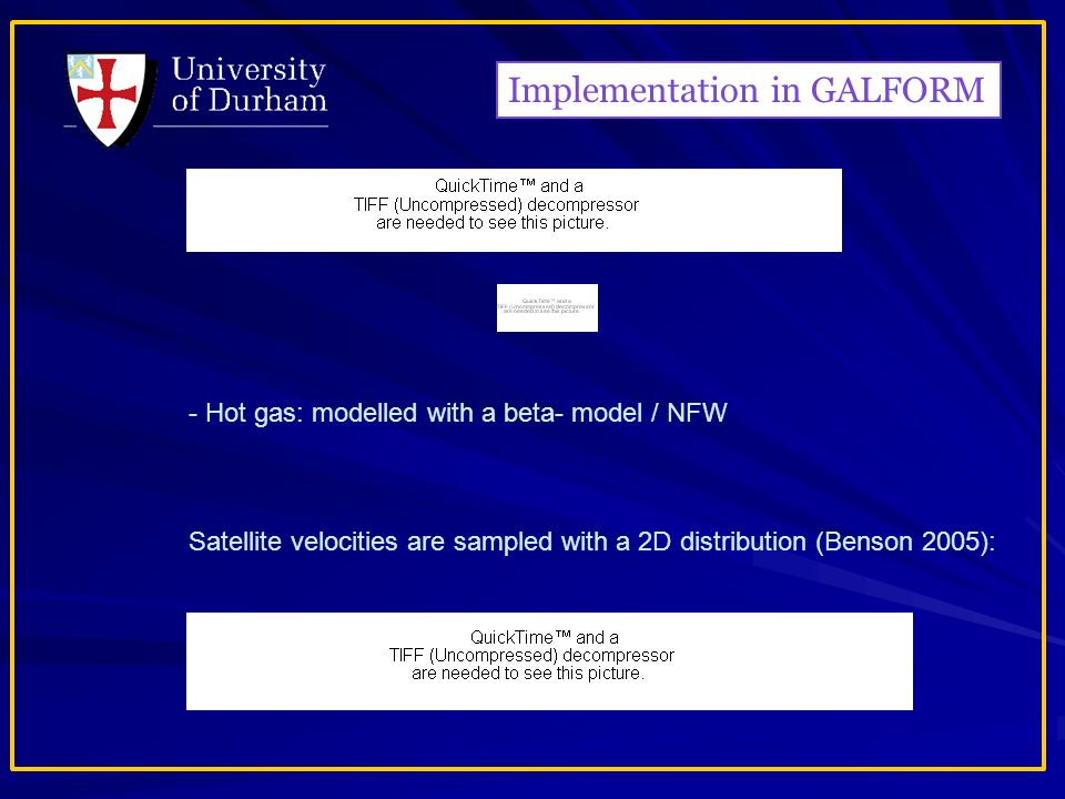 - Hot gas: modelled with a beta- model / NFW Satellite velocities are sampled with a 2D distribution (Benson 2005): Implementation in GALFORM