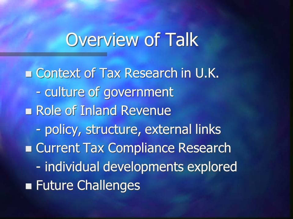Overview of Talk n Context of Tax Research in U.K.