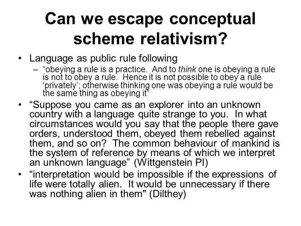 Can we escape conceptual scheme relativism.