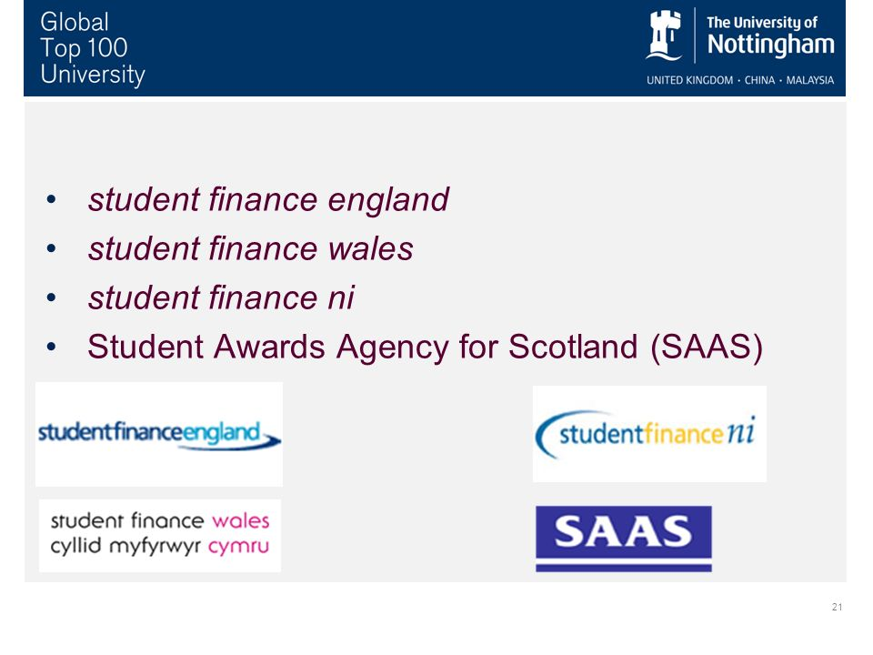 21 student finance england student finance wales student finance ni Student Awards Agency for Scotland (SAAS)