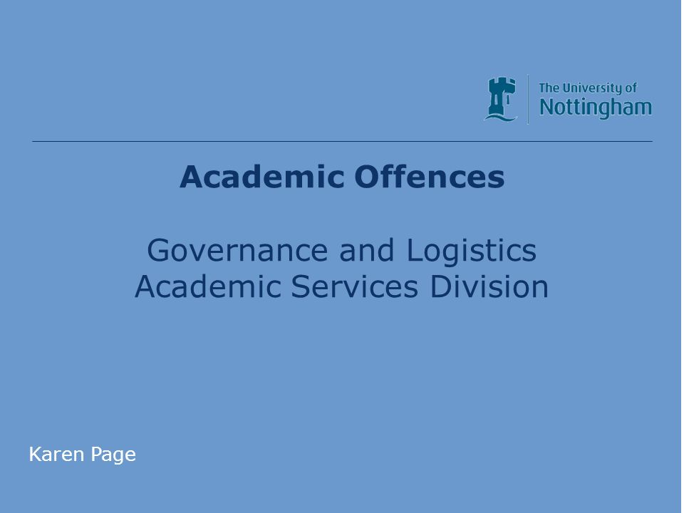 Academic Services Division Academic Offences Governance and Logistics Academic Services Division Karen Page