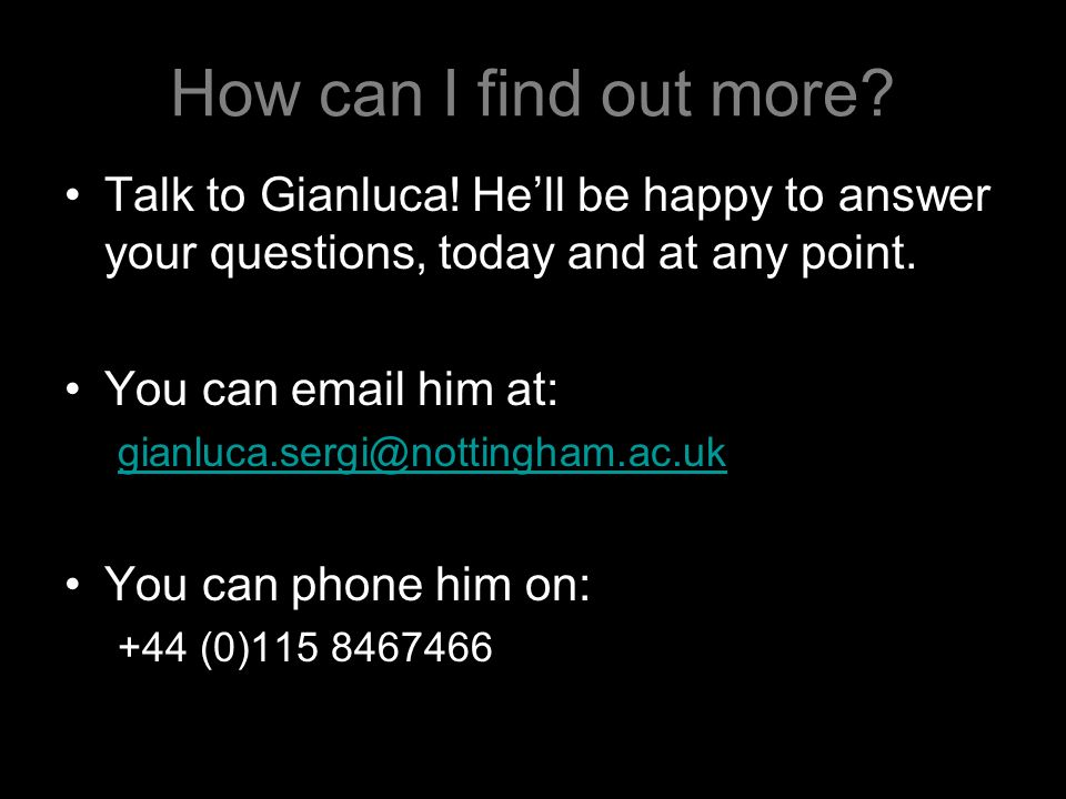 How can I find out more. Talk to Gianluca.