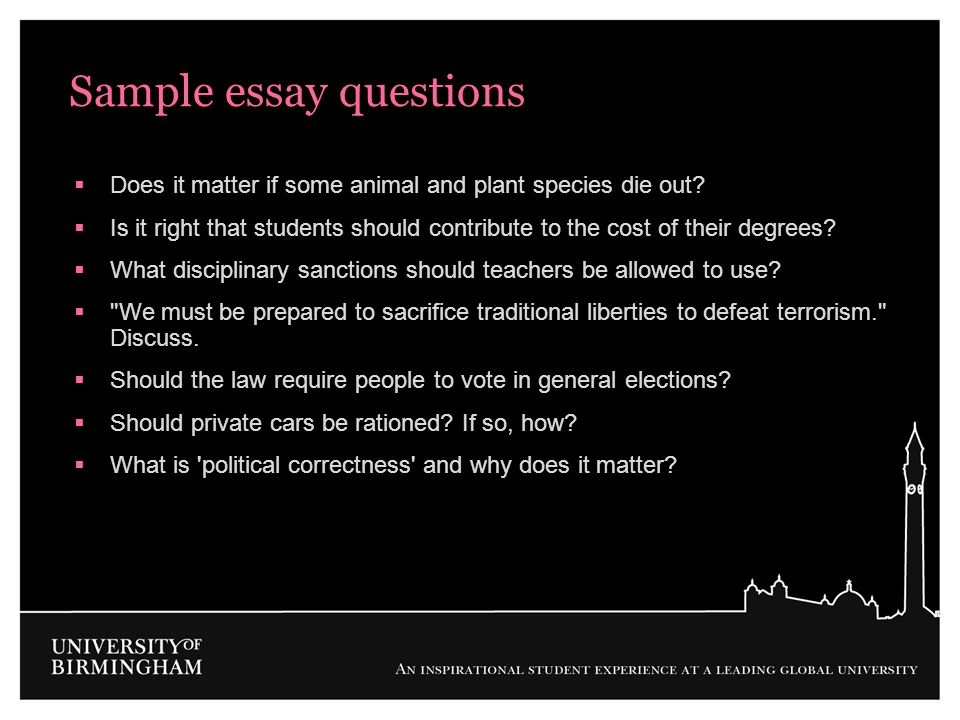 Sample essay questions Does it matter if some animal and plant species die out? Is it right that students should contribute to the cost of their degre