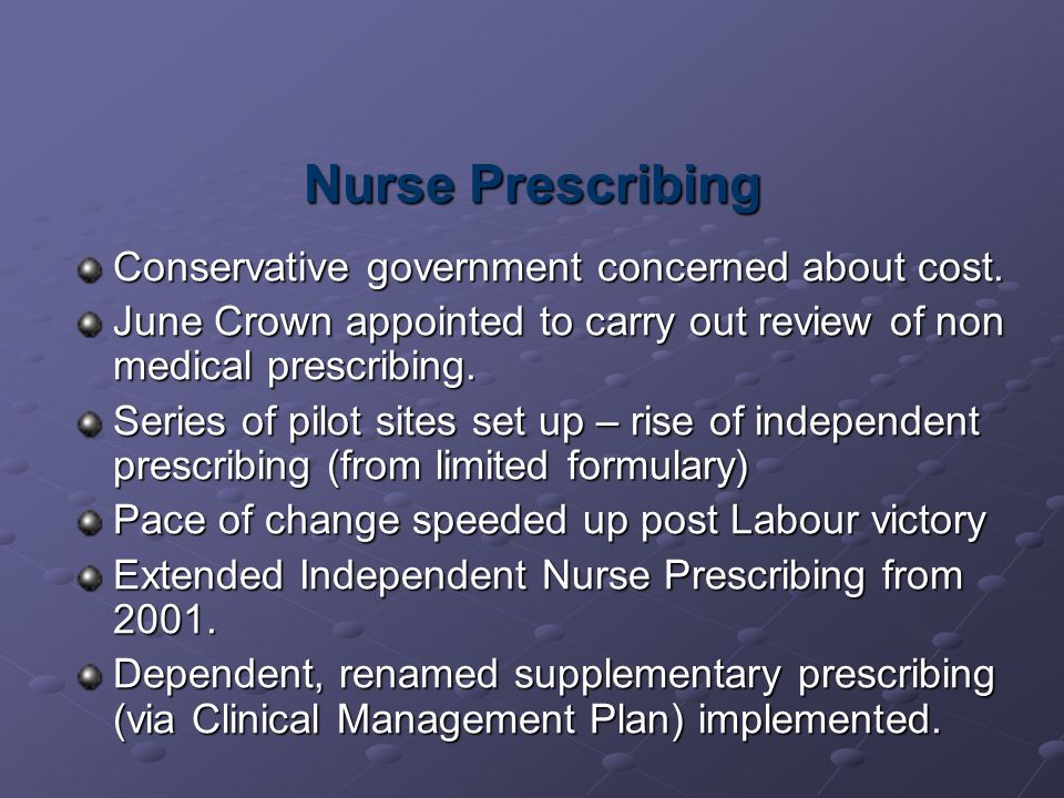 Nurse Prescribing Conservative government concerned about cost.