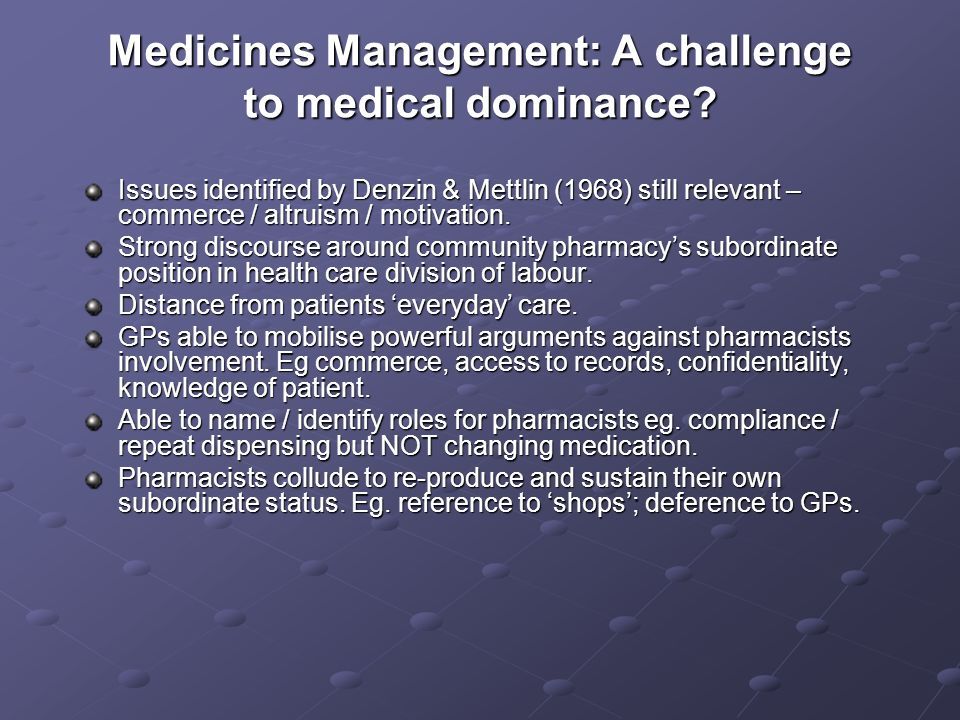 Medicines Management: A challenge to medical dominance.