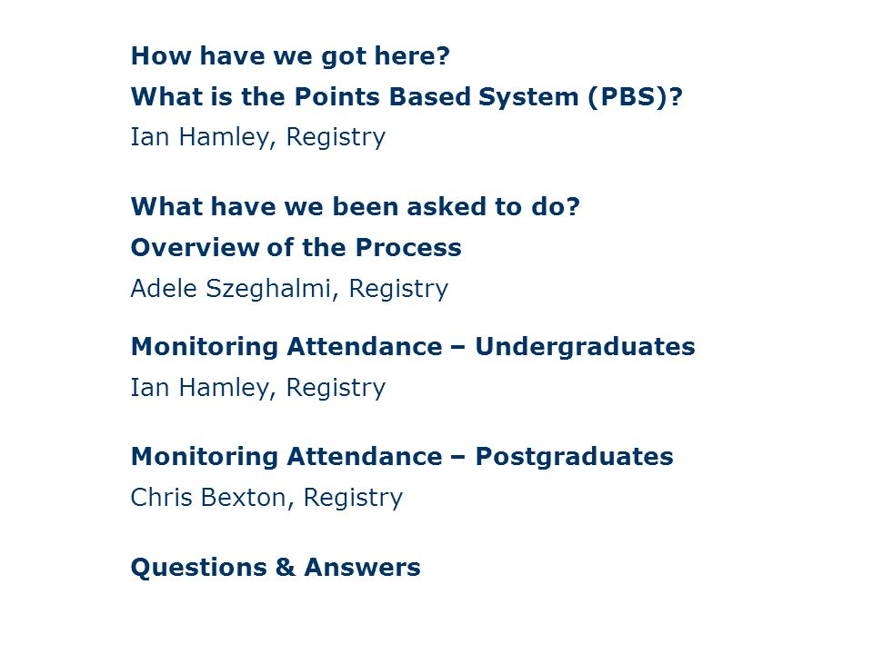 How have we got here. What is the Points Based System (PBS).