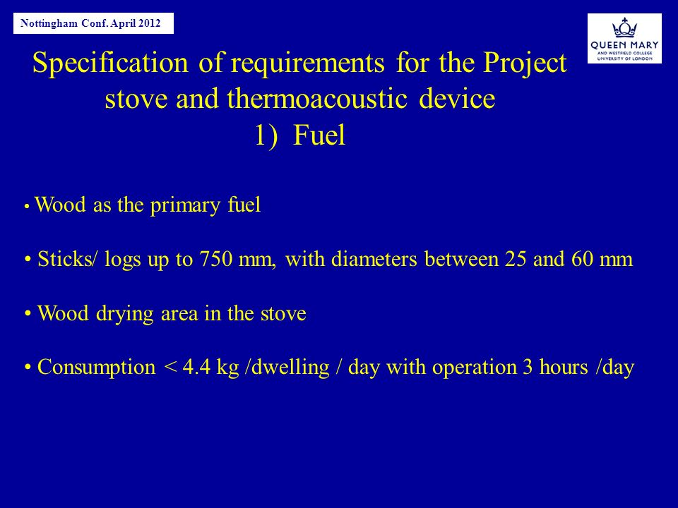 Specification of requirements for the Project stove and thermoacoustic device 1) Fuel Nottingham Conf.
