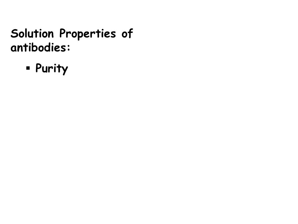Solution Properties of antibodies: Purity