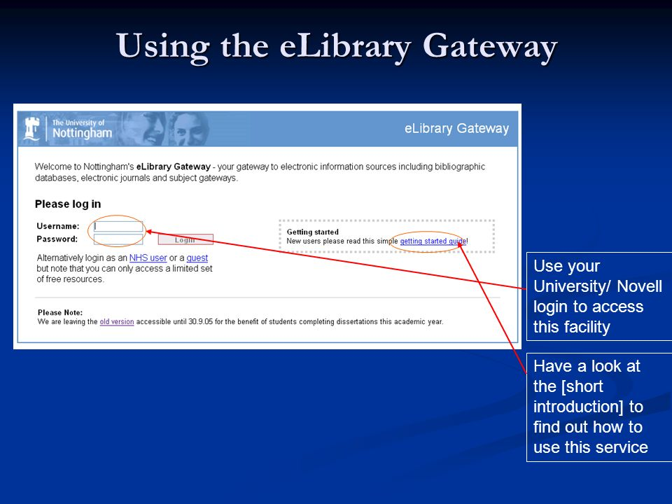 Accessing the eLibrary Gateway [ http://www.nottingham.ac.uk/is/ ] http://www.nottingham.ac.uk/is/ Click here