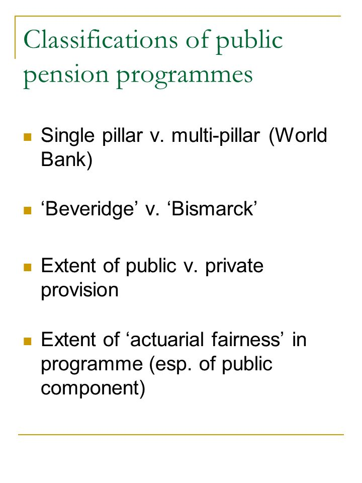 Classifications of public pension programmes Single pillar v.