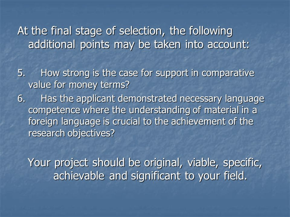 At the final stage of selection, the following additional points may be taken into account: 5.