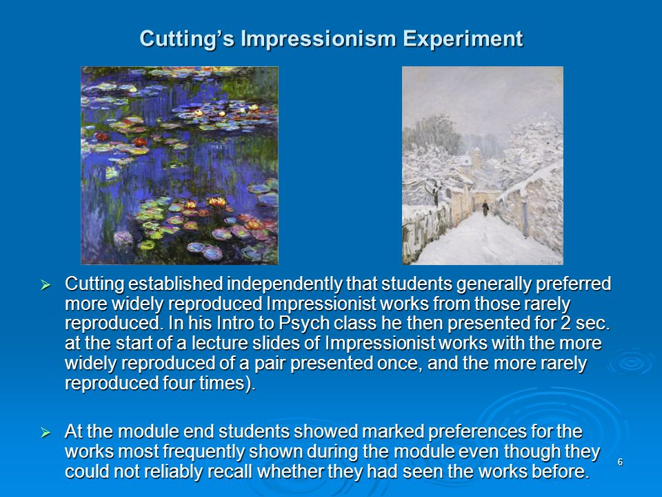 Cuttings Impressionism Experiment Cutting established independently that students generally preferred more widely reproduced Impressionist works from