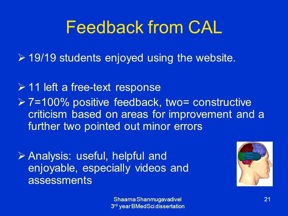 Shaarna Shanmugavadivel 3 rd year BMedSci dissertation 21 Feedback from CAL 19/19 students enjoyed using the website.