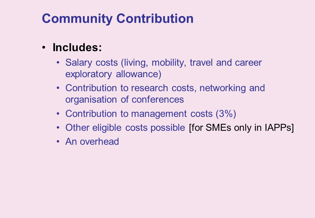 Community Contribution Includes: Salary costs (living, mobility, travel and career exploratory allowance) Contribution to research costs, networking a
