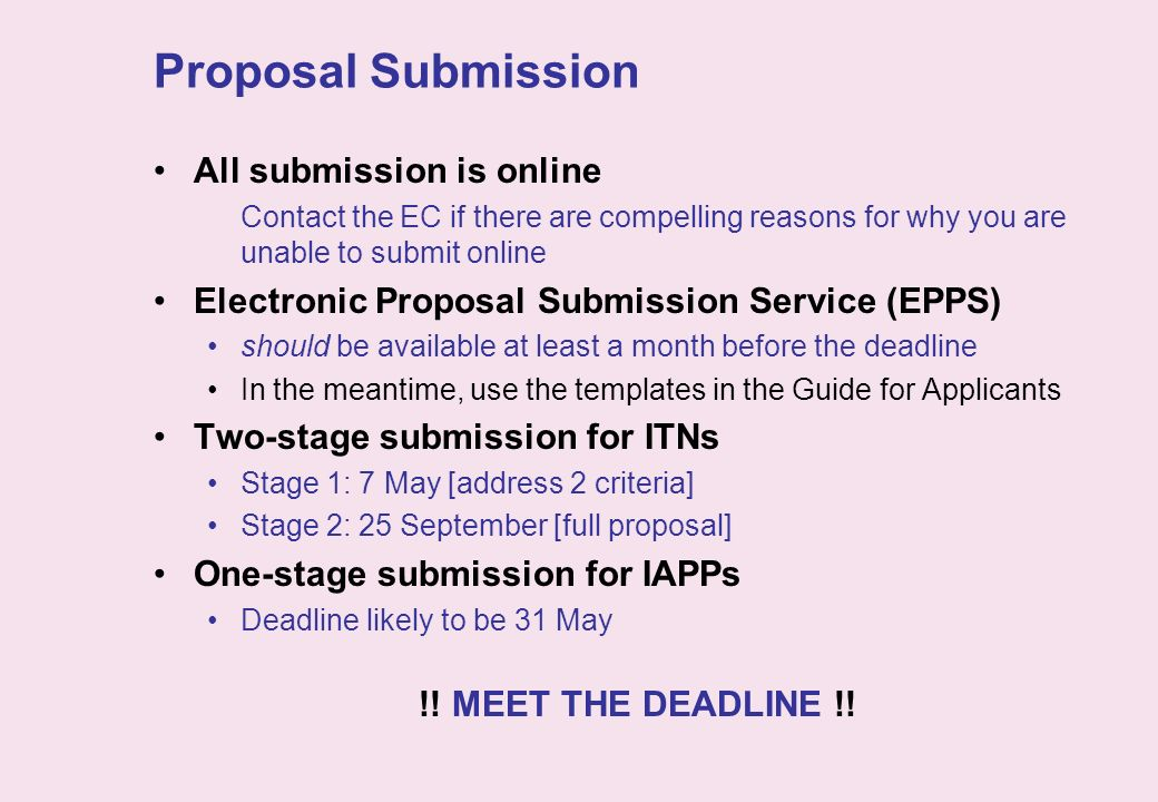 Proposal Submission All submission is online Contact the EC if there are compelling reasons for why you are unable to submit online Electronic Proposa
