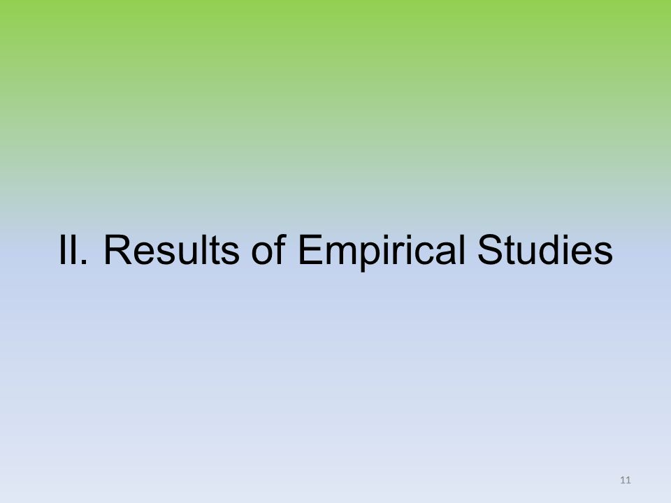 11 II. Results of Empirical Studies