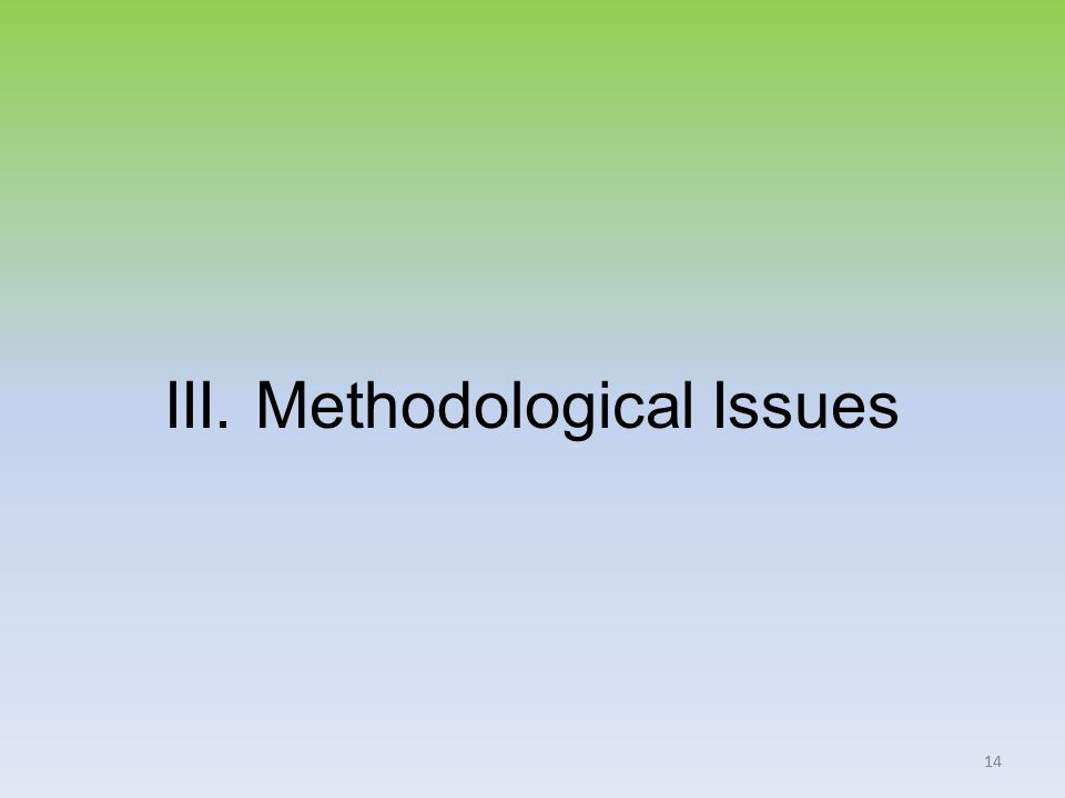 14 III. Methodological Issues