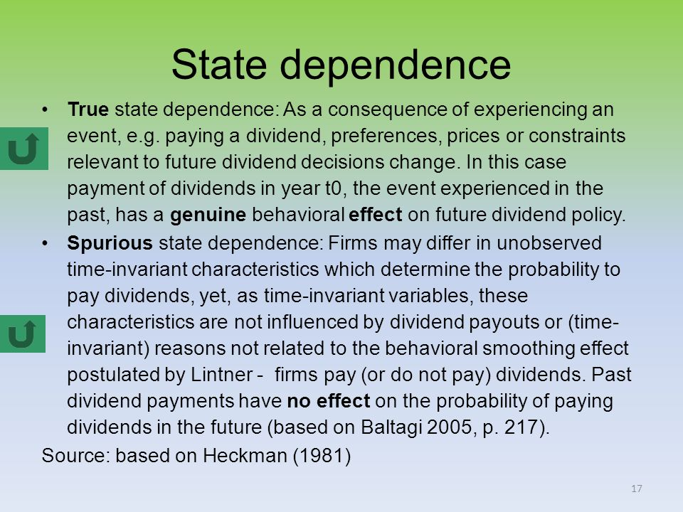 17 State dependence True state dependence: As a consequence of experiencing an event, e.g.