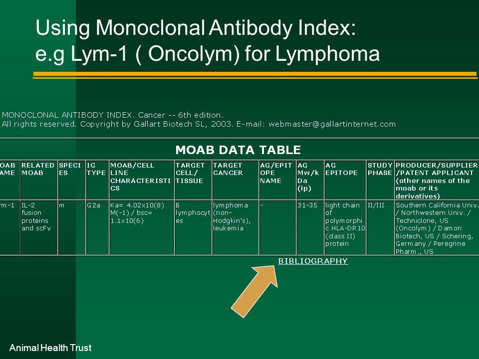 Animal Health Trust Using Monoclonal Antibody Index: e.g Lym-1 ( Oncolym) for Lymphoma