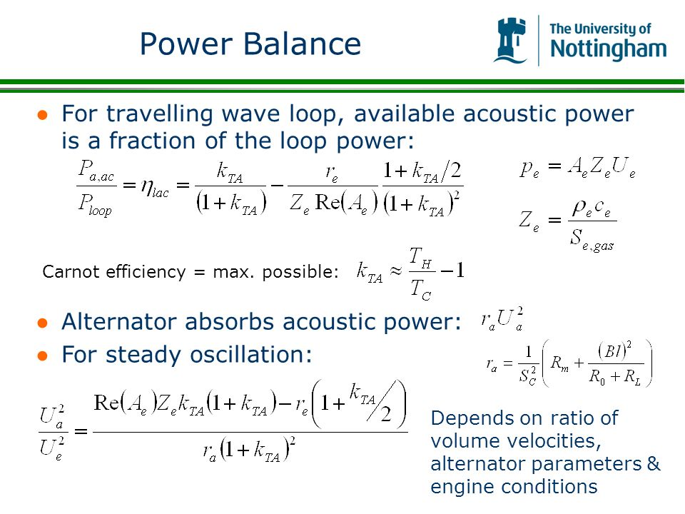 Power Balance For travelling wave loop, available acoustic power is a fraction of the loop power: Carnot efficiency = max. possible: Alternator absorb