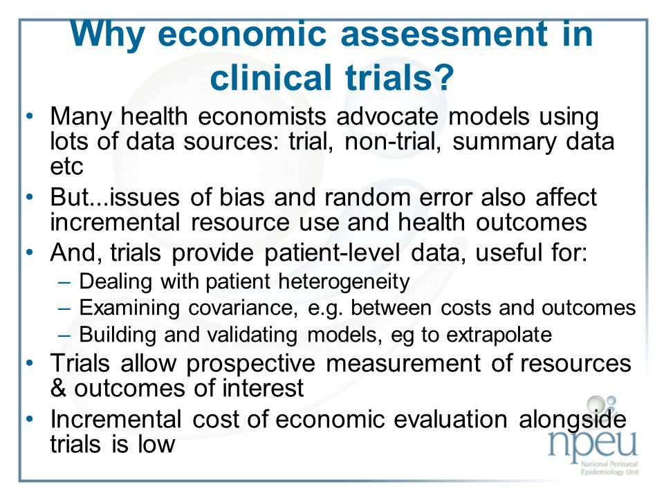 Why economic assessment in clinical trials.