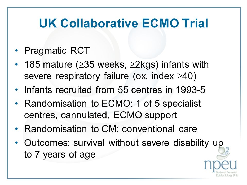 UK Collaborative ECMO Trial Pragmatic RCT 185 mature ( 35 weeks, 2kgs) infants with severe respiratory failure (ox.