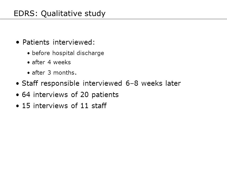 Patients interviewed: before hospital discharge after 4 weeks after 3 months. Staff responsible interviewed 6–8 weeks later 64 interviews of 20 patien