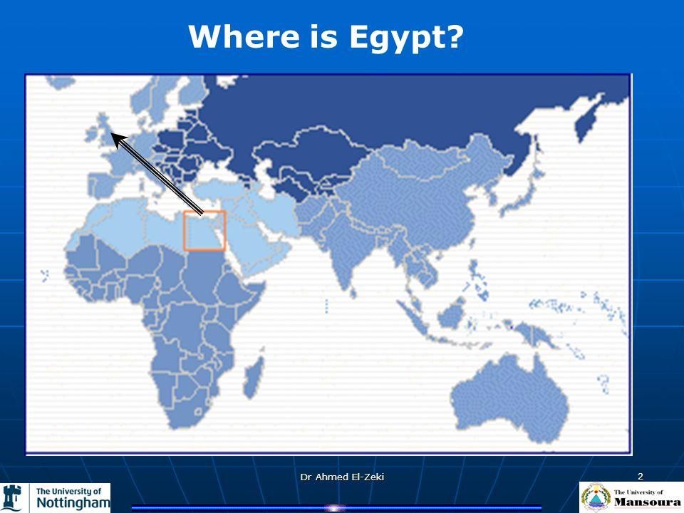 Dr Ahmed El-Zeki 2 Where is Egypt?