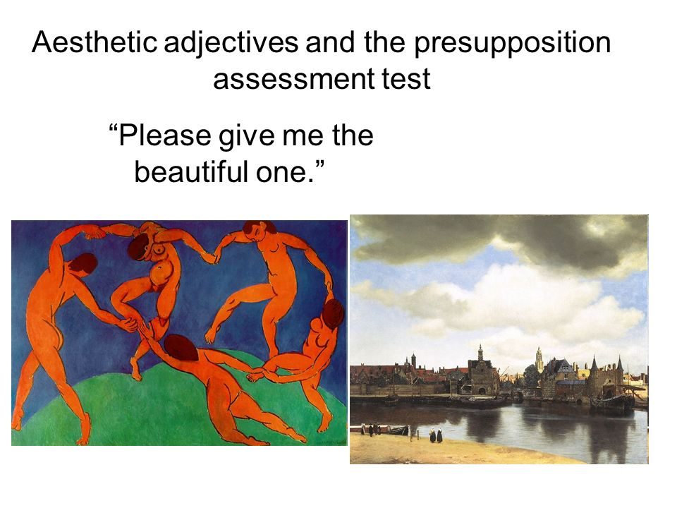 Aesthetic adjectives and the presupposition assessment test Please give me the beautiful one.