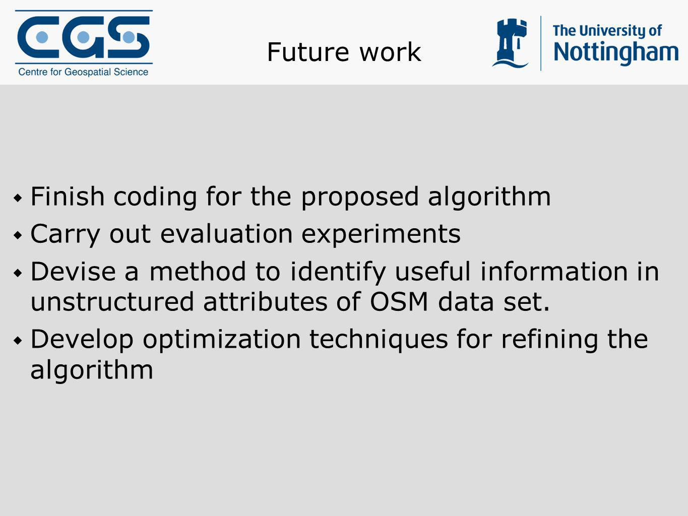 Future work Finish coding for the proposed algorithm Carry out evaluation experiments Devise a method to identify useful information in unstructured a
