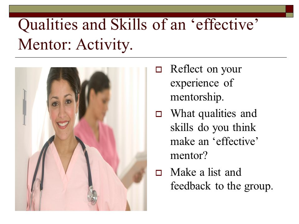 Qualities and Skills of an effective Mentor – Student Nurses perspective (2002 -2007).