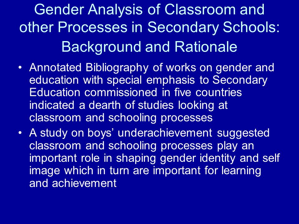 Gender Analysis of Classroom and other Processes in Secondary Schools: Background and Rationale Annotated Bibliography of works on gender and educatio